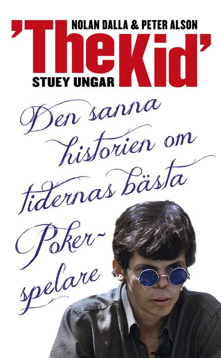 Stuey 'The Kid' Ungar: Den sanna historien om tidernas bästa pokerspelare