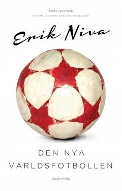 Erik Niva Den nya världsfotbollen