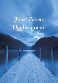 Janet Frame Ugglor gråter