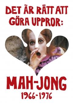 Det är rätt att göra uppror: Mah-Jong 1966–1976