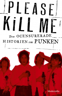 Please Kill Me – Den ocensurerade historien om punken