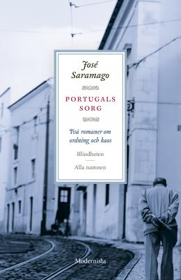 Portugals sorg: Två romaner om ordning och kaos